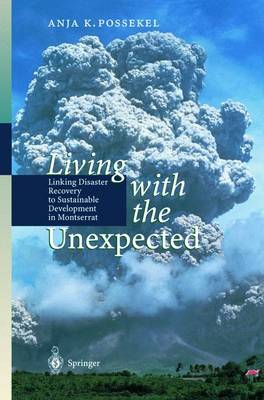 Living with the Unexpected: Linking Disaster Recovery to Sustainable Development in Montserrat (Paperback)