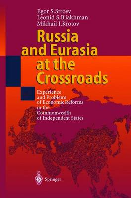 Russia and Eurasia at the Crossroads: Experience and Problems of Economic Reforms in the Commonwealth of Independent States (Paperback)