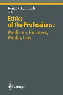 Ethics of the Professions: Medicine, Business, Media, Law - Ethical Economy (Paperback)