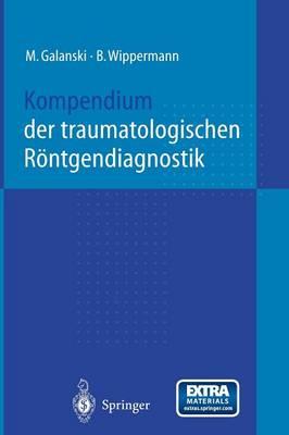 Kompendium Der Traumatologischen R ntgendiagnostik (Paperback)