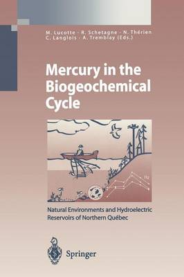 Mercury in the Biogeochemical Cycle: Natural Environments and Hydroelectric Reservoirs of Northern Quebec (Canada) - Environmental Science and Engineering (Paperback)