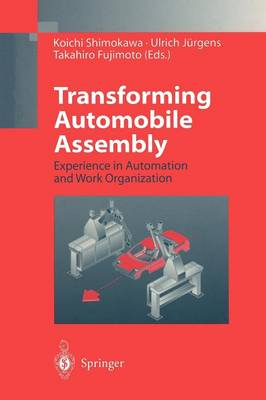Transforming Automobile Assembly: Experience in Automation and Work Organization (Paperback)