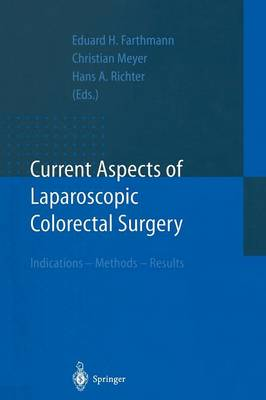 Current Aspects of Laparoscopic Colorectal Surgery: Indications - Methods - Results (Paperback)