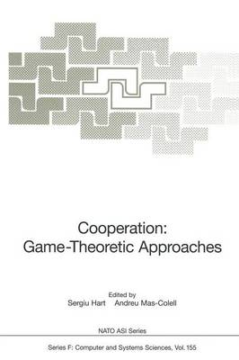 Cooperation: Game-Theoretic Approaches - Nato ASI Subseries F: 155 (Paperback)