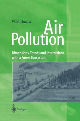 Air Pollution: Dimensions, Trends and Interactions with a Forest Ecosystem (Paperback)