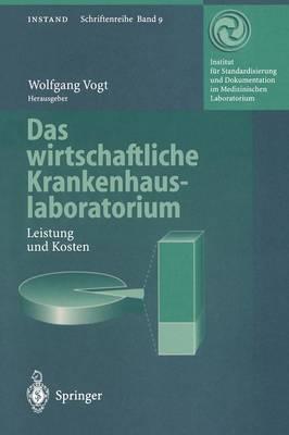 Das Wirtschaftliche Krankenhauslaboratorium - Instand-Schriftenreihe 9 (Paperback)