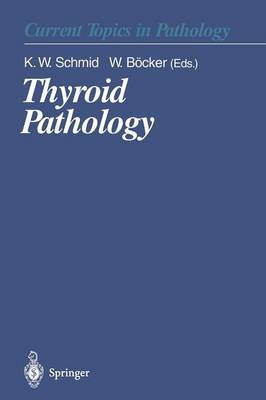 Thyroid Pathology - Current Topics in Pathology 91 (Paperback)