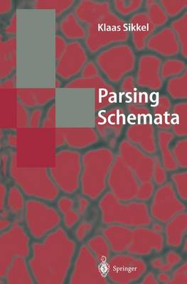 Parsing Schemata: A Framework for Specification and Analysis of Parsing Algorithms - Texts in Theoretical Computer Science. An EATCS Series (Paperback)
