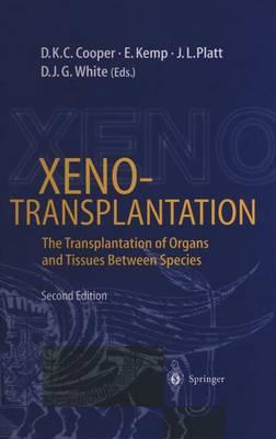 Xenotransplantation: The Transplantation of Organs and Tissues Between Species (Paperback)
