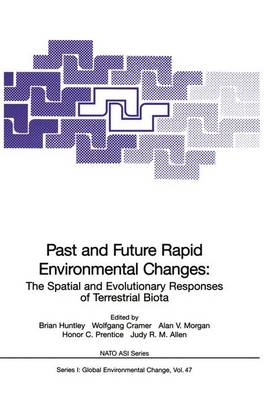 Past and Future Rapid Environmental Changes: The Spatial and Evolutionary Responses of Terrestrial Biota - Nato ASI Subseries I: 47 (Paperback)