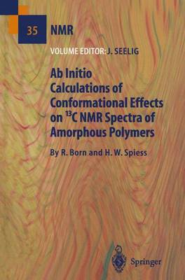 Ab Initio Calculations of Conformational Effects on 13C NMR Spectra of Amorphous Polymers - NMR Basic Principles and Progress 35 (Paperback)