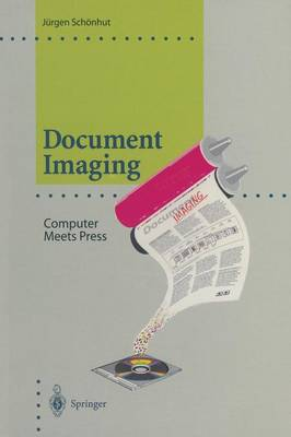 Document Imaging: Computer Meets Press - Computer Graphics: Systems and Applications (Paperback)