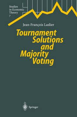 Tournament Solutions and Majority Voting - Studies in Economic Theory 7 (Paperback)