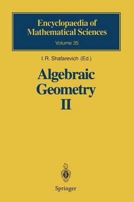 Algebraic Geometry II: Cohomology of Algebraic Varieties. Algebraic Surfaces - Encyclopaedia of Mathematical Sciences 35 (Paperback)