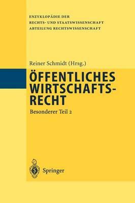 Offentliches Wirtschaftsrecht - Enzyklopadie der Rechts- und Staatswissenschaft / Abteilung Rechtswissenschaft (Paperback)