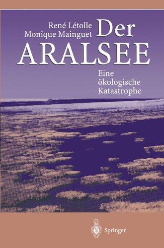 Der Aralsee: Eine  kologische Katastrophe (Paperback)