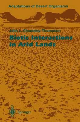 Biotic Interactions in Arid Lands - Adaptations of Desert Organisms (Paperback)