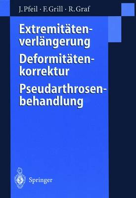 Extremitatenverlangerung, Deformitatenkorrektur, Pseudarthrosenbehandlung (Paperback)