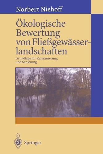 kologische Bewertung Von Flie gew sserlandschaften: Grundlage F r Renaturierung Und Sanierung (Paperback)