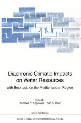 Diachronic Climatic Impacts on Water Resources: with Emphasis on the Mediterranean Region - Nato ASI Subseries I: 36 (Paperback)