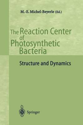 The Reaction Center of Photosynthetic Bacteria: Structure and Dynamics (Paperback)