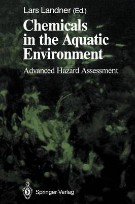 Chemicals in the Aquatic Environment: Advanced Hazard Assessment - Springer Series on Environmental Management (Paperback)