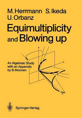 Equimultiplicity and Blowing Up: An Algebraic Study (Paperback)