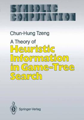 A Theory of Heuristic Information in Game-Tree Search - Artificial Intelligence (Paperback)