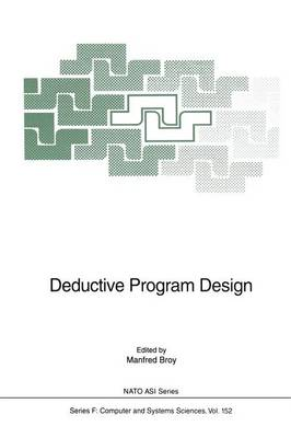Deductive Program Design - Nato ASI Subseries F: 152 (Paperback)