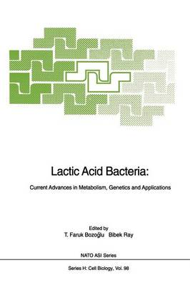 Lactic Acid Bacteria: Current Advances in Metabolism, Genetics and Applications - Nato ASI Subseries H: 98 (Paperback)
