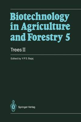 Trees II - Biotechnology in Agriculture and Forestry 5 (Paperback)