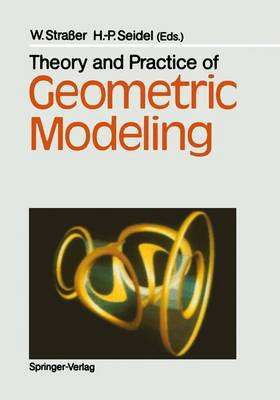 Theory and Practice of Geometric Modeling (Paperback)
