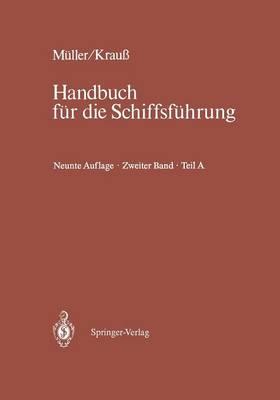 Schiffahrtsrecht Und Manovrieren: Teil a Schiffahrtsrecht I, Manovrieren - Handbuch Fur Die Schiffsfuhrung / Schiffahrtsrecht Und Manov 2 / A (Paperback)