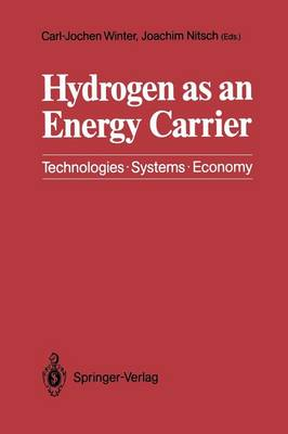 Hydrogen as an Energy Carrier: Technologies, Systems, Economy (Paperback)