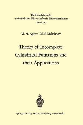 Theory of Incomplete Cylindrical Functions and their Applications - Grundlehren der mathematischen Wissenschaften 160 (Paperback)