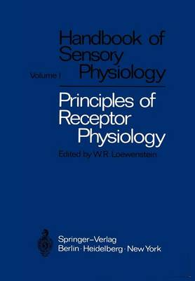 Principles of Receptor Physiology - Handbook of Sensory Physiology 1 (Paperback)