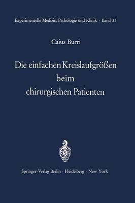 Die Einfachen Kreislaufgrossen bei Chirurgischen Patienten - Experimentelle Medizin, Pathologie und Klinik 33 (Paperback)