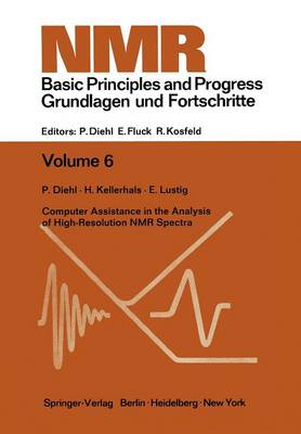 Computer Assistance in the Analysis of High-Resolution NMR Spectra - NMR Basic Principles and Progress 6 (Paperback)