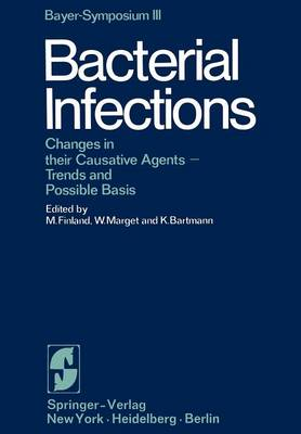 Bacterial Infections: Changes in their Causative Agents Trends and Possible Basis - Bayer-Symposium 3 (Paperback)