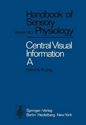 Central Processing of Visual Information A: Integrative Functions and Comparative Data - Autrum,H.(Eds):Hdbk Sens.Physiology Vol 7 7 / 3 / 3 A (Paperback)