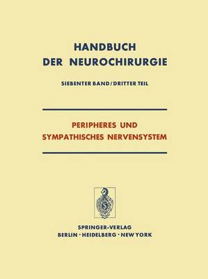 Peripheres Und Sympathisches Nervensystem - Handbuch Der Neurochirurgie. / Krenkel, W.(Hgs): Hdb Neuroch 7 / 3 (Paperback)
