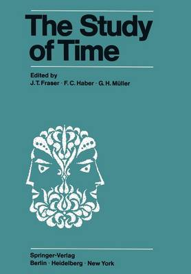 The Study of Time: Proceedings of the First Conference of the International Society for the Study of Time Oberwolfach (Black Forest) - West Germany (Paperback)