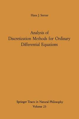 Analysis of Discretization Methods for Ordinary Differential Equations - Springer Tracts in Natural Philosophy 23 (Paperback)