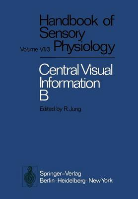 Visual Centers in the Brain - Autrum,H.(Eds):Hdbk Sens.Physiology Vol 7 7 / 3 / 3 B (Paperback)