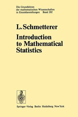 Introduction to Mathematical Statistics - Grundlehren der mathematischen Wissenschaften 202 (Paperback)