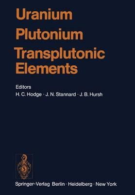 Uranium * Plutonium Transplutonic Elements - Handbook of Experimental Pharmacology 36 (Paperback)