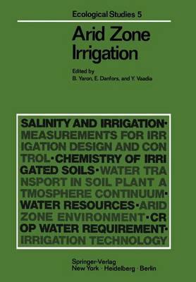 Arid Zone Irrigation - Ecological Studies 5 (Paperback)