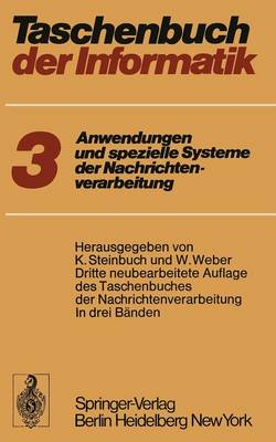 Taschenbuch Der Informatik: Band III: Anwendungen Und Spezielle Systeme Der Nachrichtenverarbeitung (Paperback)