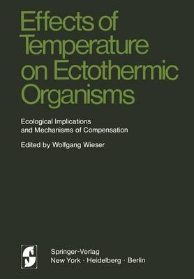 Effects of Temperature on Ectothermic Organisms: Ecological Implications and Mechanisms of Compensation (Paperback)