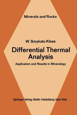 Differential Thermal Analysis: Application and Results in Mineralogy - Minerals, Rocks and Mountains 11 (Paperback)